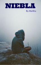 Niebla [EDITADA] by Marttha