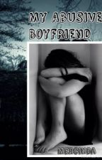 My Abusive Boyfriend by mercinda