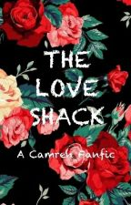 The Love Shack (Camren G!P) by Kaymren
