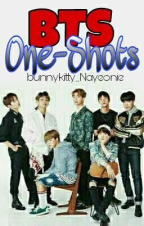 BTS ONE SHOTS [OPEN FOR REQUESTS] by bunnykitty_Nayeonie