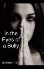 In the Eyes of a Bully (Justin Bieber Fan Fiction) by fatimatimaa