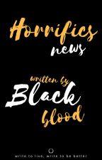 Nouvelles horrifiques by Blackblood51