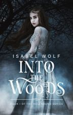 INTO THE WOODS by WhisperofMidnight