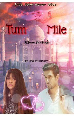 Tum Mile - A Sanam Puri Fanfiction  by ScentedDiary
