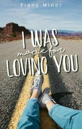 I Was Made for Loving You✔ by Fiansminor