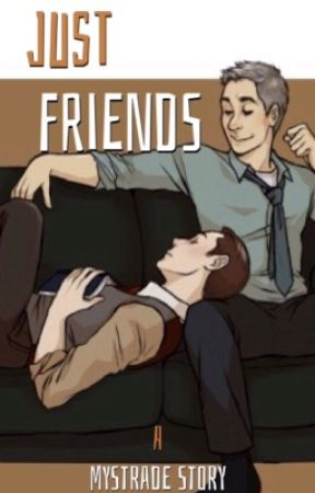 Just Friends (Mystrade) by Wolverine_X1