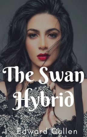 The Swan Hybrid (Twilight: Edward Cullen) by insaneredhead
