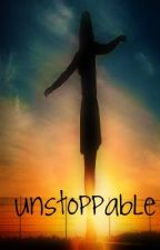 Unstoppable by MomentarilyCaught