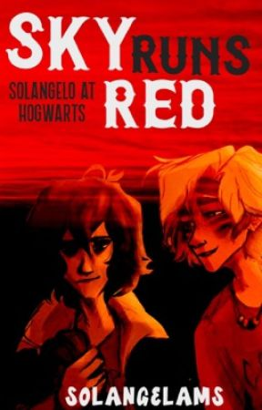 SKY RUNS RED [Solangelo At Hogwarts] by solangelams