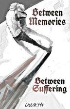 Between Memories, Between Suffering by UsUkHt