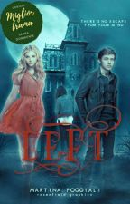 Left (#Wattys2018) by smarty_es