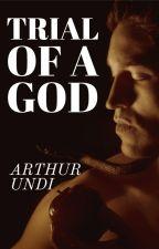 Trial of a God by arthurundi