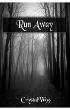 Run Away (Available in eBook-SAMPLE) by CrystalW99