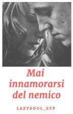 Mai innamorarsi del nemico (Dramione) by LazySoul_EFP