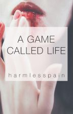 A Game Called Life by harmlesspain