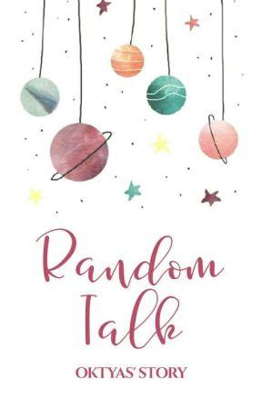Random Talk by Oktyas27