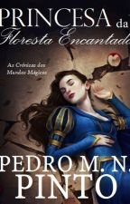 A Princesa da Floresta Encantada (#1) by PedroPinto907
