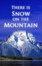 There is Snow on the Mountain by stormvisions