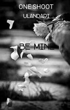 Be mine [One Shoot] by Uldri99