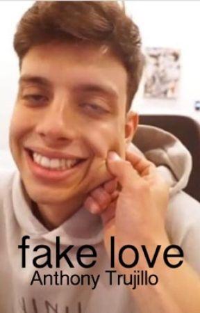 fake love ; anthony trujillo  by heyjakepaulers