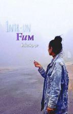 Intr-un fum by Bad_idk_smc_
