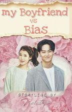 my Boyfriend vs Bias  by Reistya