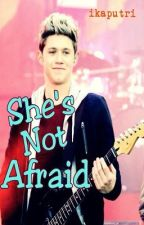 She's Not Afraid (Niall Horan Short Story) by ikaxnialler