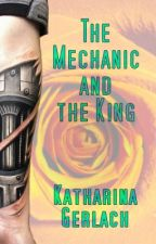 The Mechanic and the King by KatharinaGerlach