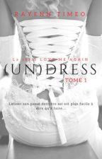 (UN)DRESS - TOME 1 by rayennxtimeo
