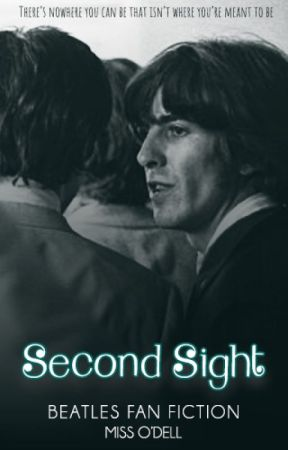 PREVIEW: Second Sight [Beatles Fan Fiction] by MissODell