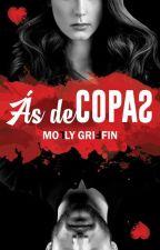 Ás de Copas [COMPLETO] by AutoraMollyGriffin