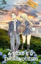 A nerd e o encrenqueiro by Himara-san
