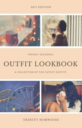 2017 Trendy Fall Outfit Lookbook!: For Girls by TrinityNorwood