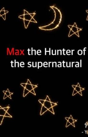 Max the hunter of the supernatural  by neek26