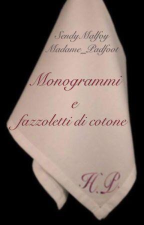 Monogrammi e fazzoletti di cotone - [Drastoria - Hinny - Romione - Sorpresa!] by SendyMalfoy
