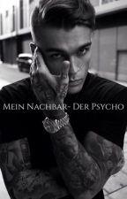 Mein Nachbar- der Psycho by blxck_dxxmxnd