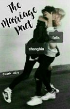The Marriage Pact // Changlix by music_nxtes