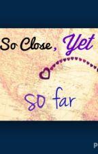So Close, Yet So far by jeffffrey14
