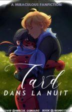 Tard dans la nuit [ RÉÉCRITURE] by jailinn1727