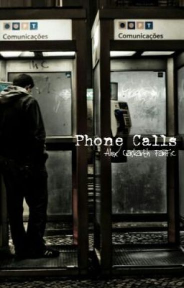 Phone Calls (Alex Gaskarth)