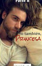 Yo También, Princesa. by TeddyM96