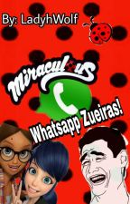 Miraculous Whatsapp Zueira by LadyhhWolf