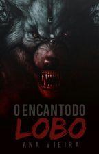 O encanto do lobo ( Em Revisão) by AnaVieeira