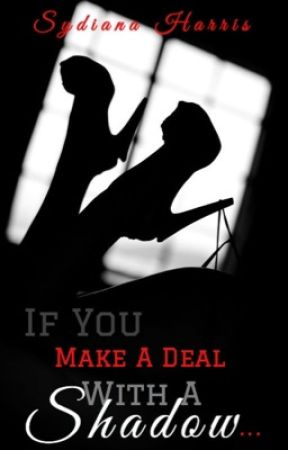 If You Make a Deal With a Shadow... by sydianaharris