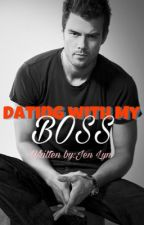 Dating with My Boss(Completed) by Pink_Butterfly1989
