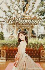 La Promesa (The Promise) by bellamara_