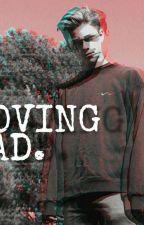 Loving Bad ( Chase Keith story ) by plxybcyshii