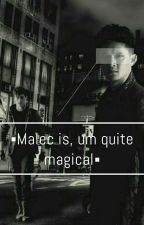 ▪️Malec is, um... quite magical ▪️ by Fanfiction235