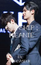 skinship ; meanie by whoaseok
