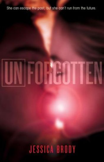 UNFORGOTTEN (Unremembered Trilogy #2)